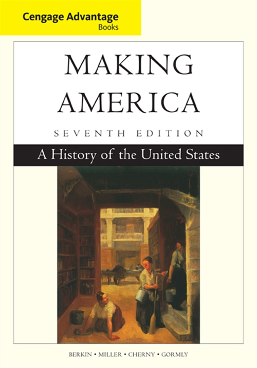 Cengage Advantage Books: Making America : A History of the United States