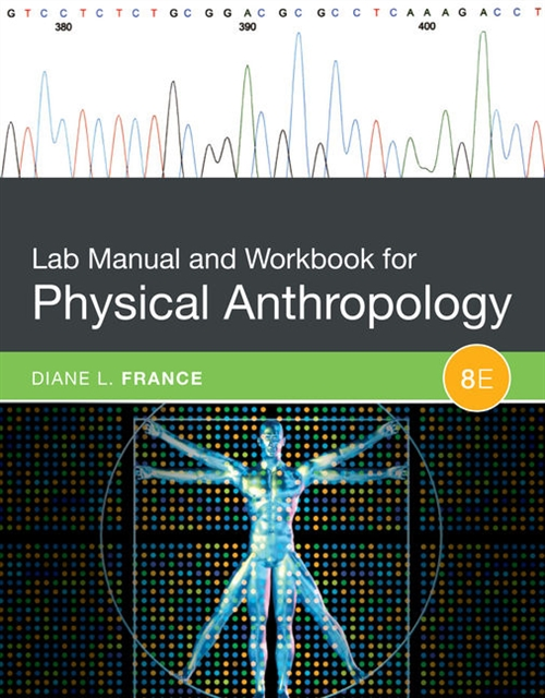 Lab Manual and Workbook for Physical Anthropology