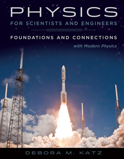 Physics for Scientists and Engineers : Foundations and Connections, Extended Version with Modern Physics