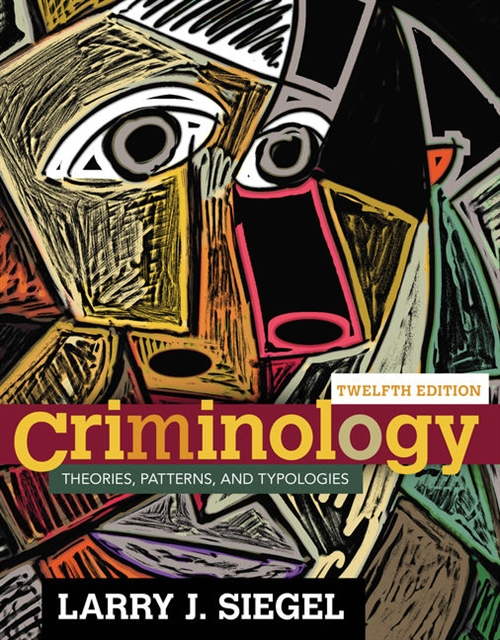 Criminology : Theories, Patterns, and Typologies
