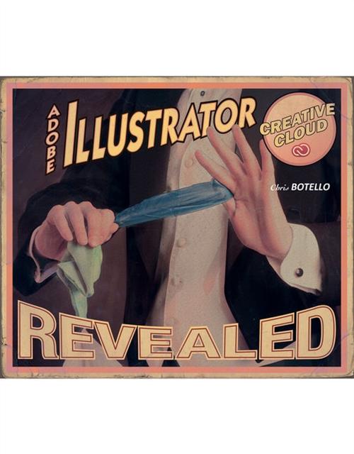 Adobe© Illustrator Creative Cloud Revealed