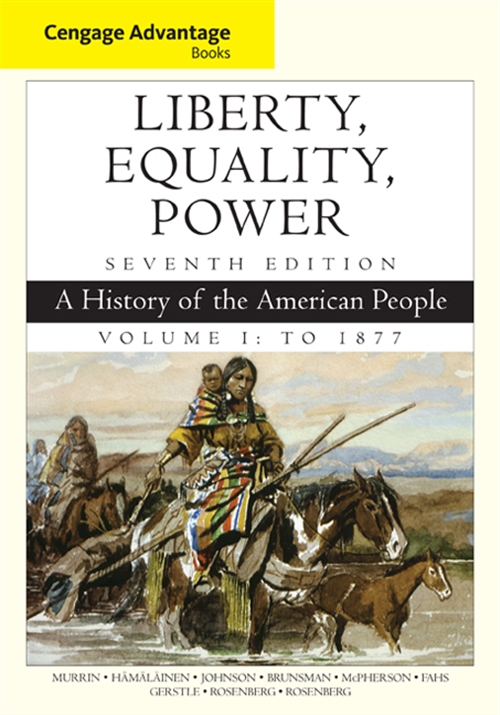 Cengage Advantage Books: Liberty, Equality, Power : A History of the American People, Volume 1: To 1877