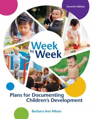 Week by Week : Plans for Documenting Children's Development