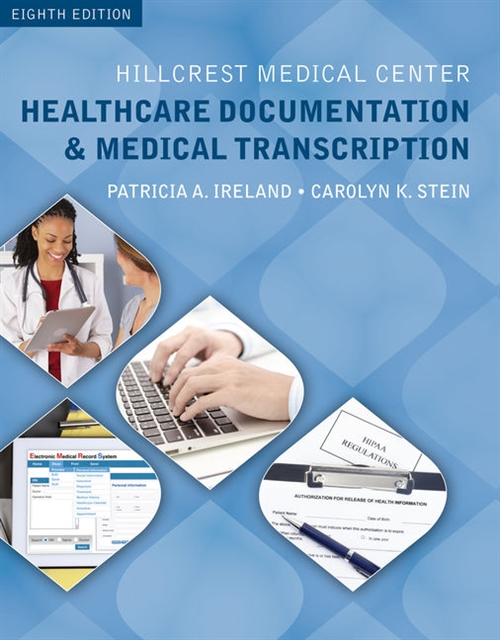 Hillcrest Medical Center : Healthcare Documentation and Medical Transcription (with Audio, 2 terms (12 months) Printed Access Card)