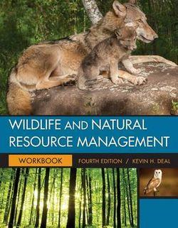Student Workbook for Deal's Wildlife and Natural Resource Management, 4th