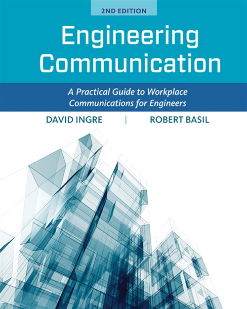 Engineering Communication : A Practical Guide to Workplace Communications for Engineers