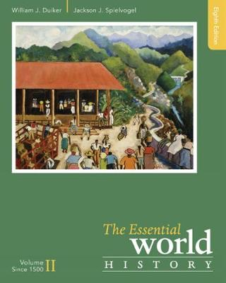 The Essential World History, Volume II: Since 1500