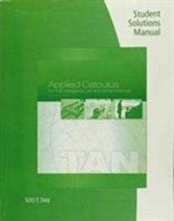 Student Solutions Manual for Tan's Applied Calculus for the Managerial, Life, and Social Sciences, 10th