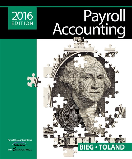Payroll Accounting 2016 (with CengageNOWv2, 1 term Printed Access Card), Loose-Leaf Version