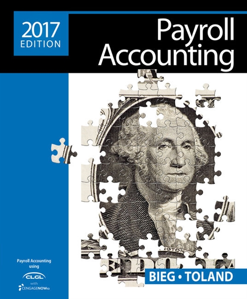 Payroll Accounting 2017 (with CengageNOWv2, 1 term Printed Access Card)