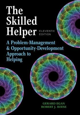 The Skilled Helper : A Problem-Management and Opportunity-Development Approach to Helping