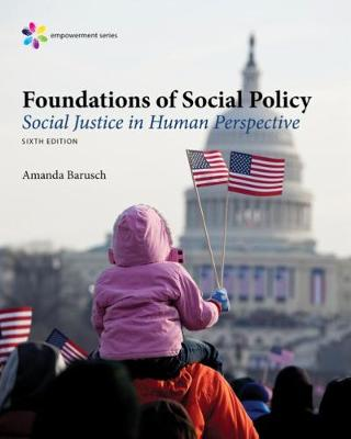 Empowerment Series: Foundations of Social Policy : Social Justice in Human Perspective