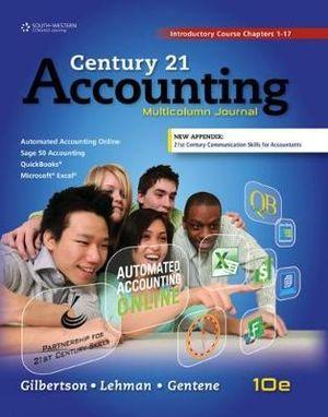 Century 21 Accounting : Multicolumn Journal, Introductory Course, Chapters 1-17, Copyright Update