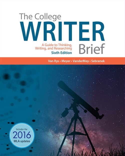 The College Writer : A Guide to Thinking, Writing, and Researching, Brief