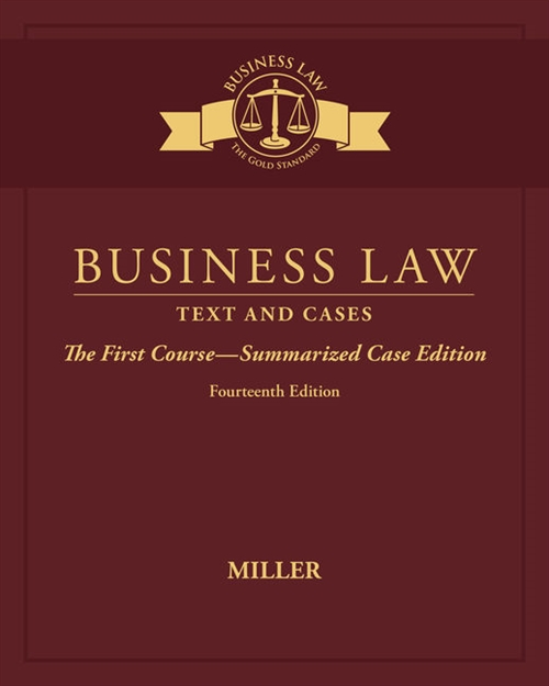 Business Law : Text & Cases - The First Course - Summarized Case Edition