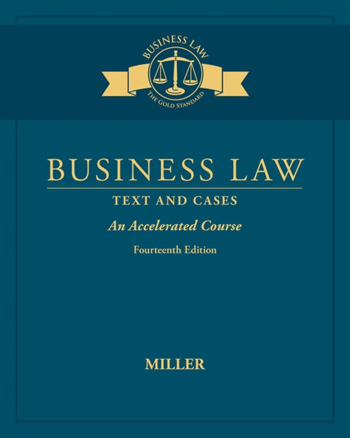 Business Law : Text & Cases - An Accelerated Course