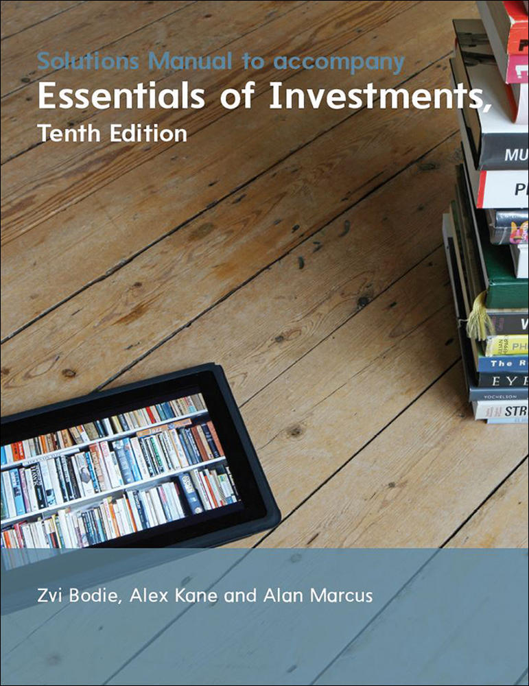 CUST Solutions Manual for Essentials of Investments 10e