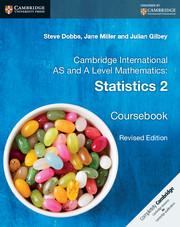 Cambridge International AS and A Level Mathematics: Statistics 2 Coursebook