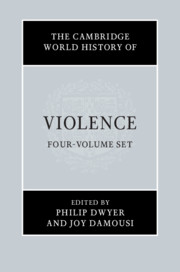 The Cambridge World History of Violence 4 Volume Hardback Set