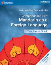 Cambridge IGCSE® Mandarin as a Foreign Language Teacher's Book