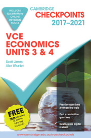 Cambridge Checkpoints VCE Economics Units 3 and 4 2017-2021 and Quiz Me More