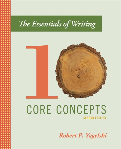 The Essentials of Writing : Ten Core Concepts