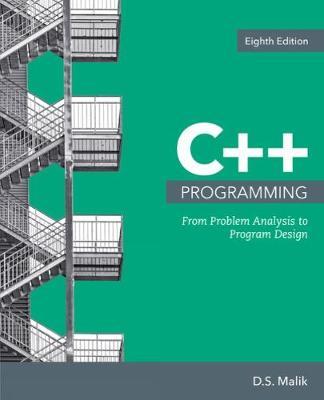 C++ Programming : From Problem Analysis to Program Design