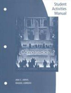 Student Activities Manual for Jarvis/Lebredo/Mena-Ayllon's Cómo se dice...?, 11th
