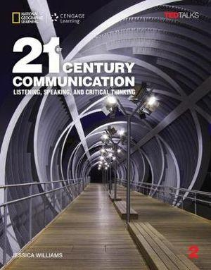 21st Century Communication 2: Listening, Speaking and Critical Thinking: Student Book with Online Workbook