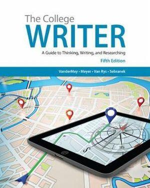 The College Writer : A Guide to Thinking, Writing, and Researching (with 2016 MLA Update Card)