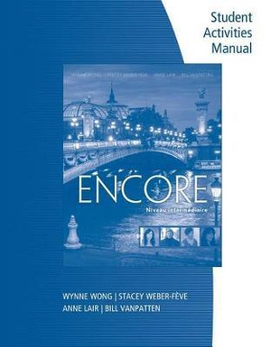 Student Activities Manual (Print on Demand for Students) for Wong/Weber-Five/Lair/VanPatten's Encore Intermediate French