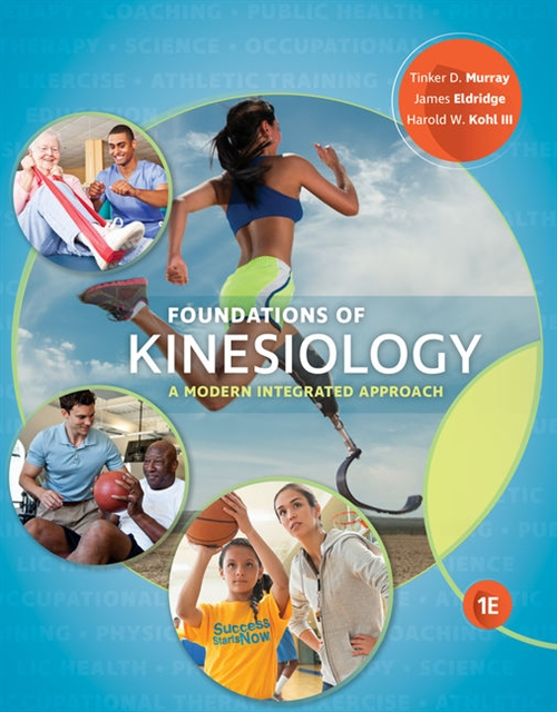 Foundations of Kinesiology : A Modern Integrated Approach