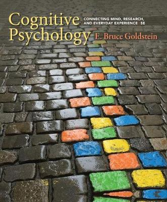 Cognitive Psychology : Connecting Mind, Research, and Everyday Experience
