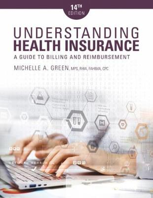 Understanding Health Insurance : A Guide to Billing and Reimbursement