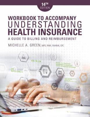 Student Workbook for Green's Understanding Health Insurance: A Guide to Billing and Reimbursement, 14th