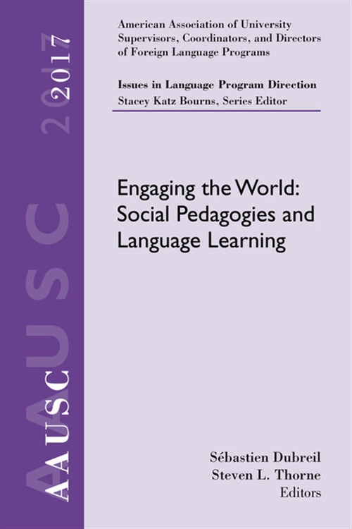 AAUSC 2017 Volume - Issues in Language Program Direction : Engaging the World: Social Pedagogies and Language Learning