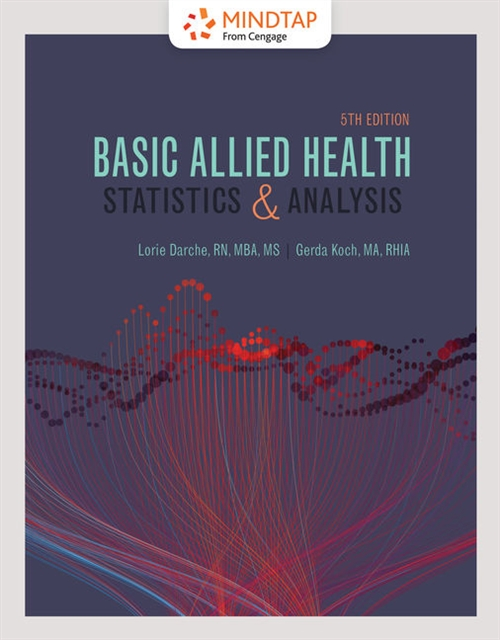 MindTap for Darche/Koch's Basic Allied Health Statistics and Analysis, 2 terms Printed Access Card