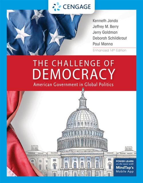 The Challenge of Democracy : American Government in Global Politics, Enhanced