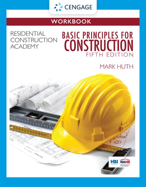 Student Workbook for Huth's Residential Construction Academy: Basic Principles for Construction