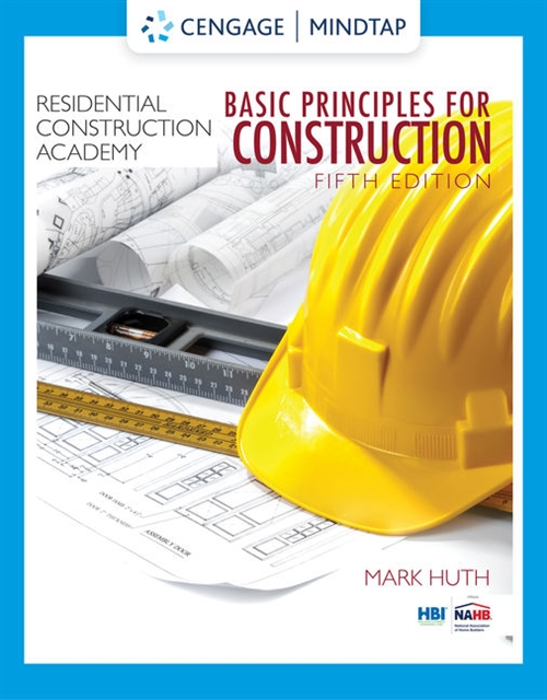 MindTap for Huth's Residential Construction Academy: Principles for Construction, 2 terms Printed Access Card