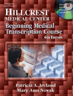 Hillcrest Medical Center : Beginning Medical Transcription Course