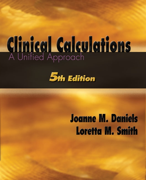 Clinical Calculations : A Unified Approach