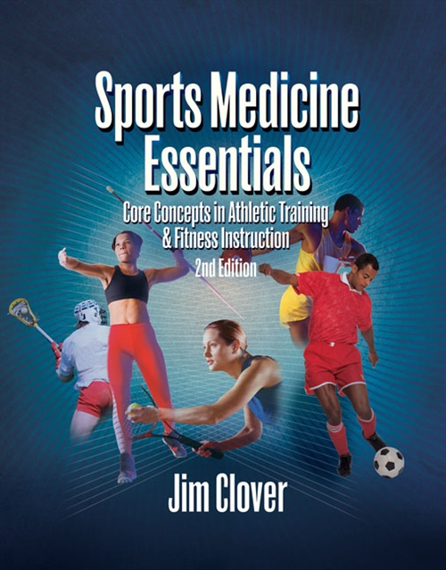 Sports Medicine Essentials : Core Concepts in Athletic Training & Fitness Instruction