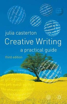 Creative Writing: A Practical Guide: 2005