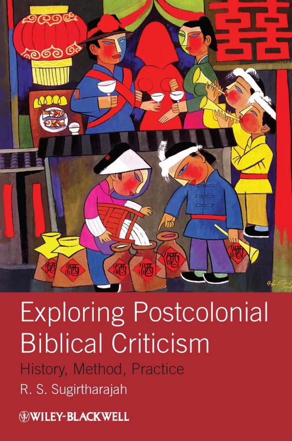 Exploring Postcolonial Biblical Criticism