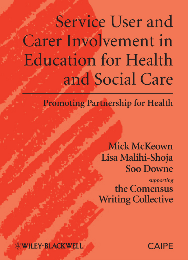 Service User and Carer Involvement in Education for Health and Social Care