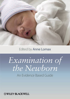 Examination of the Newborn: An Evidence Based Guide