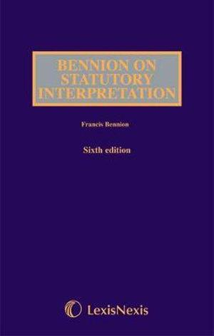 Bennion on Statutory Interpretation, 6th edition