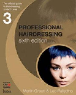 Professional Hairdressing : The Official Guide to S/NVQ Level 3