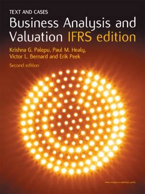 Business Analysis and Valuation : IFRS Edition ' Text and Cases